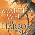 [PDF] [EPUB] The Harbors of the Sun (The Books of the Raksura, #5) Download