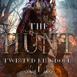 [PDF] [EPUB] The Hunt (The Twisted Kingdoms #1) Download