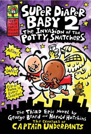[PDF] [EPUB] The Invasion of the Potty Snatchers (Super Diaper Baby, #2) Download by Dav Pilkey