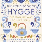 [PDF] [EPUB] The Little Book of Hygge: The Danish Way to Live Well Download