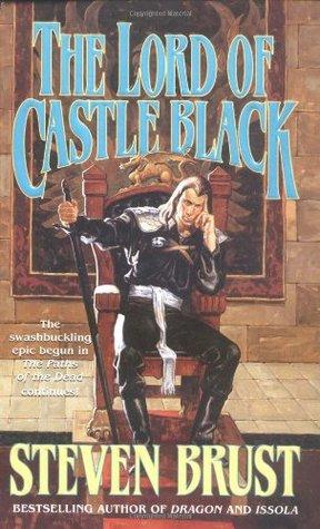 [PDF] [EPUB] The Lord of Castle Black  (Khaavren Romances, #4: The Viscount of Adrilankha, #2) Download by Steven Brust