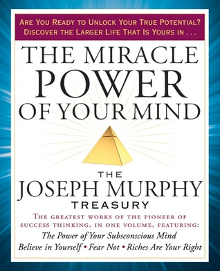 [PDF] [EPUB] The Miracle Power of Your Mind: The Joseph Murphy Treasury Download by Joseph Murphy