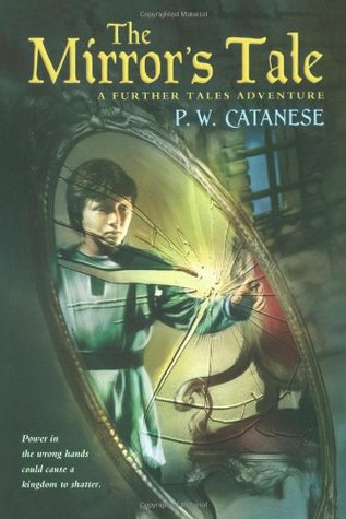 [PDF] [EPUB] The Mirror's Tale (Further Tales Adventures, #4) Download by P.W. Catanese