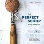 [PDF] [EPUB] The Perfect Scoop, Revised and Updated: 200 Recipes for Ice Creams, Sorbets, Gelatos, Granitas, and Sweet Accompaniments [a Cookbook] Download