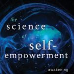 [PDF] [EPUB] The Science of Self-Empowerment: Awakening the New Human Story Download