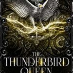 [PDF] [EPUB] The Thunderbird Queen (The Fire Queen's Apprentice #2) Download