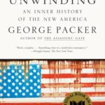[PDF] [EPUB] The Unwinding: An Inner History of the New America Download