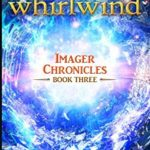[PDF] [EPUB] The Whirlwind (Imager Chronicles Book 3) Download
