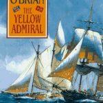 [PDF] [EPUB] The Yellow Admiral (Aubrey Maturin, #18) Download