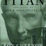 [PDF] [EPUB] Titan: The Life of John D. Rockefeller, Sr. Download