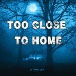 [PDF] [EPUB] Too Close to Home Download