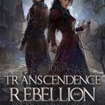 [PDF] [EPUB] Transcendence and Rebellion (The Riven Gates, #3) Download