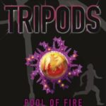 [PDF] [EPUB] Tripods: The Pool of Fire: Book 3 Download