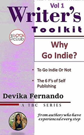 [PDF] [EPUB] Why Go Indie?: 6 Reasons for Self-Publishing (TBC Writer's Toolkit Book 1) Download by Devika Fernando