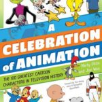 [PDF] [EPUB] A Celebration of Animation: The 100 Greatest Cartoon Characters in Television History Download