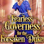 [PDF] [EPUB] A Fearless Governess For The Forsaken Duke Download