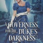 [PDF] [EPUB] A Governess in the Duke's Darkness Download
