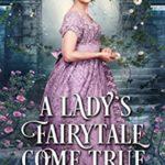 [PDF] [EPUB] A Lady's Fairytale Come True: A Historical Regency Romance Book Download