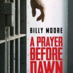 [PDF] [EPUB] A Prayer Before Dawn: A Nightmare In Thailand Download