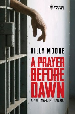 [PDF] [EPUB] A Prayer Before Dawn: A Nightmare In Thailand Download by Billy Moore