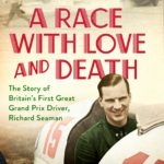 [PDF] [EPUB] A Race with Love and Death: The Story of Richard Seaman Download