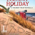 [PDF] [EPUB] A Very Mummy Holiday (Tourist Trap Mysteries #9.5) Download