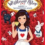 [PDF] [EPUB] Abby in Wonderland (Whatever After Special Edition #1) Download