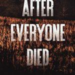 [PDF] [EPUB] After Everyone Died (The Survivor Journals, #1) Download