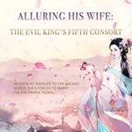 [PDF] [EPUB] Alluring His Wife: The Evil King's Fifth Consort: Volume 1 Download