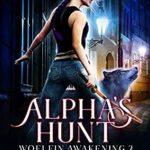 [PDF] [EPUB] Alpha's Hunt (Woelfin Awakening, #2) Download