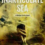 [PDF] [EPUB] An Inarticulate Sea (Windsor #5) Download