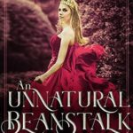 [PDF] [EPUB] An Unnatural Beanstalk (Entwined Tales, #2) Download