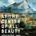 [PDF] [EPUB] At the Center of All Beauty: Solitude and the Creative Life Download