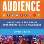 [PDF] [EPUB] Audience: Marketing in the Age of Subscribers, Fans and Followers Download