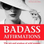 [PDF] [EPUB] Badass Affirmations: The Wit and Wisdom of Wild Women Download