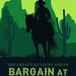 [PDF] [EPUB] Bargain at Bravebank (The Legacy of Lucky Logan Book 1) Download