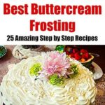 [PDF] [EPUB] Best Buttercream Frosting: 25 Amazing Step by Step Recipes (Cookbook: Cake Decorating Book 2) Download