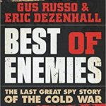 [PDF] [EPUB] Best of Enemies: The Last Great Spy Story of the Cold War Download