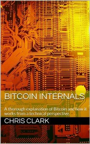[PDF] [EPUB] Bitcoin Internals Download by Chris Clark