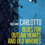 [PDF] [EPUB] Blues for Outlaw Hearts and Old Whores Download