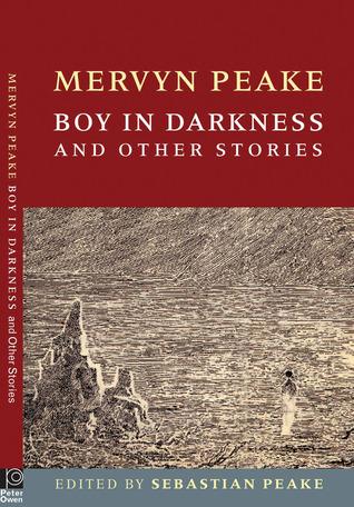 [PDF] [EPUB] Boy in Darkness and Other Stories Download by Mervyn Peake