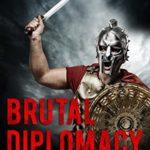 [PDF] [EPUB] Brutal Diplomacy (Clay Warrior Stories Book 5) Download