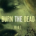 [PDF] [EPUB] Burn the Dead: Riot (The Zombie Saga #3) Download