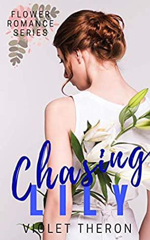 [PDF] [EPUB] Chasing Lily: Enemies to Lovers Romance (Flower Romance Book 1) Download by Violet Theron