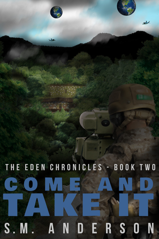[PDF] [EPUB] Come and Take It (The Eden Chronicles #2) Download by S.M.  Anderson