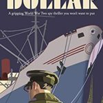 [PDF] [EPUB] DOLLAR a gripping World War Two spy thriller you won't want to put down Download