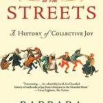 [PDF] [EPUB] Dancing in the Streets: A History of Collective Joy Download