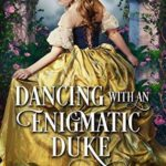 [PDF] [EPUB] Dancing with an Enigmatic Duke: A Historical Regency Romance Book Download