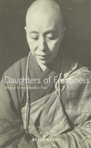 [PDF] [EPUB] Daughters of Emptiness: Poems of Chinese Buddhist Nuns Download by Beata Grant