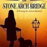 [PDF] [EPUB] Death Under the Stone Arch Bridge (Tommy St. James Mystery #1) Download
